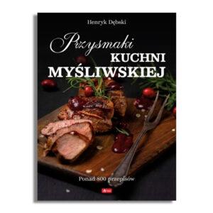"""Książka """"Przysmaki kuchni myśliwskiej"""" - Henryk Dębski"""